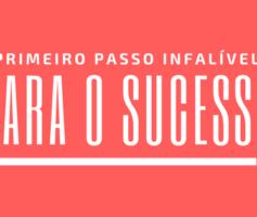 4 Passos Infalíveis Para o Sucesso