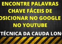 Posicione no Google e no Youtube com Palavras Chaves de Cauda Longa